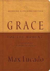 Grace for the Moment Morning and Evening Edition